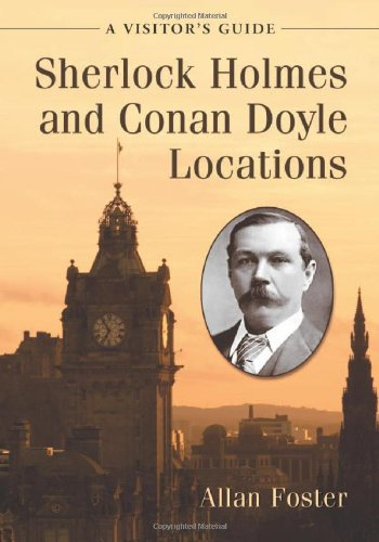 Sherlock Holmes and Conan Doyle Locations: A Visitor's Guide