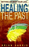 img - for Healing the Past: Getting On with Your Life book / textbook / text book