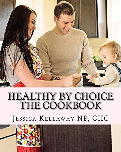 healthy-by-choice-the-cookbook-english-edition
