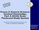 Praxis II General Science: Content Knowledge, Part 2 (0432) Exam Flashcard Study System: Praxis II Test Practice Questions & Review for the Praxis II: Subject Assessments