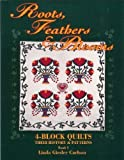 img - for Roots, Feathers and Blooms: 4-Block Quilts, Their History and Patterns, Books I book / textbook / text book