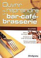 Ouvrir ou reprendre un bar, un café, une brasserie