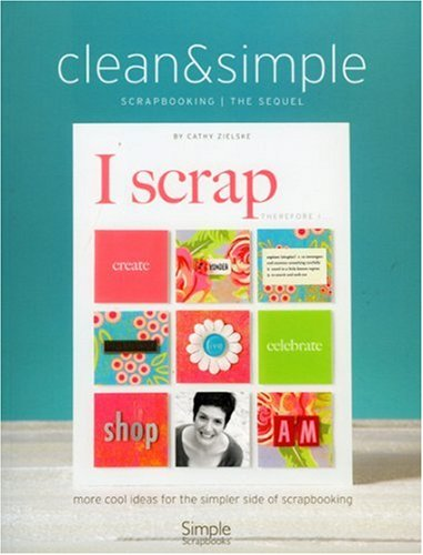 Clean and Simple Scrapbooking - The Sequel