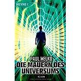 """Die Mauern des Universums: Romanvon """"Paul Melko"""""""