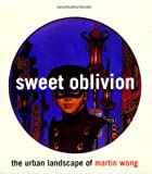 Sweet Oblivion: The Urban Landscape of Martin Wong (New Museum Books) (0847821021) by Cameron, Dan