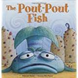 The Pout-Pout Fish (Pout-Pout Fish Adventure) ~ Deborah Diesen