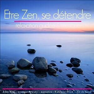 Etre zen et se détendre | Livre audio
