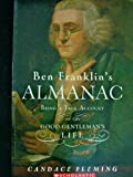 Ben Franklin's Almanac (Being a True Account of the Good Gentleman's Life) (0439669561) by Candace Fleming
