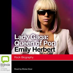 Lady Gaga: Queen of Pop (       UNABRIDGED) by Emily Herbert Narrated by Eloise Oxer