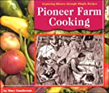 img - for Pioneer Farm Cooking (Exploring History Through Simple Recipes) book / textbook / text book