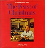 The Feast of Christmas: Origins, Traditions and Recipes (1856260704) by Levy, Paul