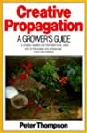 Creative Propagation: A Growers Guide
