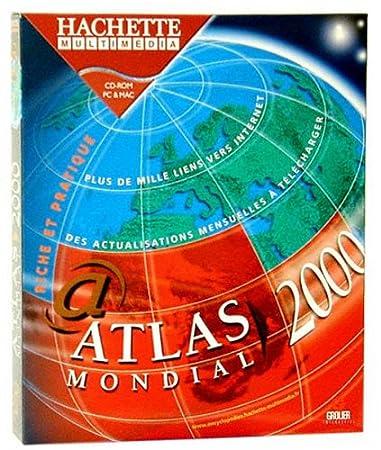 Atlas Hachette mondial 2000, dictionnaire Hachette encyclopédique 2000