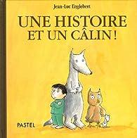 Une histoire et un câlin ! par Jean-Luc Englebert