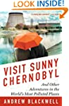 Visit Sunny Chernobyl: And Other Adve...