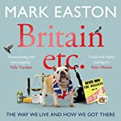 Britain etc.: The Way We Live and How We Got There | [Mark Easton]