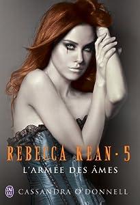 Rebecca Kean, Tome 5 : L'armée des âmes.