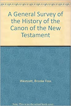 A General Survey Of The History Of The Canon Of The New