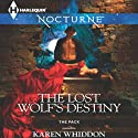 The Lost Wolf's Destiny (       UNABRIDGED) by Karen Whiddon Narrated by Lauren Fortgang