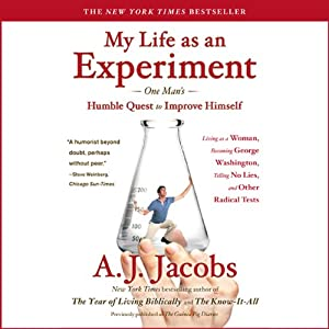 My Life as an Experiment | [A. J. Jacobs]