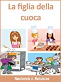 img - for La figlia della cuoca (Italian Edition) book / textbook / text book
