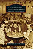 img - for Cincinnati's General Protestant Orphan Home: Beech Acres Parenting Center (Images of America) (Images of America Series) (Images of America (Arcadia Publishing)) book / textbook / text book