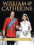 William & Catherine: A Royal Wedding Souvenir