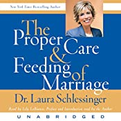 The Proper Care and Feeding of Marriage | [Dr. Laura Schlessinger]