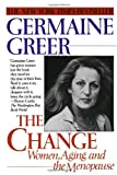 The Change: Women, Aging and the Menopause (0449908534) by Germaine Greer