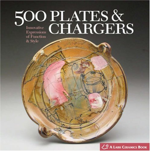 500 Plates: Innovative Expressions of Function and Style (500 Series)