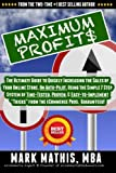 Maximum Profit$: The Ultimate Guide to Quickly Increasing the Sales of Your eCommerce Store, on Auto-Pilot, Using Creative Marketing & Automated Systems. 100% Guaranteed!