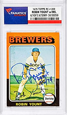 Robin Yount Milwaukee Brewers Autographed 1975 Topps #223 Rookie Card with Debut 4/5/74 Inscription - Fanatics Authentic Certified