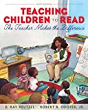 Teaching Children to Read: The Teacher Makes the Difference (6th Edition) (0132566060) by Reutzel, D. Ray