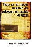 Notice sur les travaux personnels des professeurs des facultés de lettres