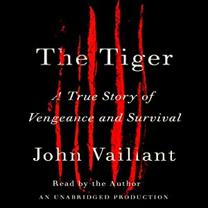 The Tiger: A True Story of Vengeance and Survival | [John Vaillant]