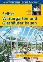 Wintergärten und Glashäuser bauen