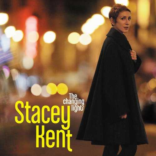 Stacey Kent – The Changing Lights (2013) [Qobuz FLAC 24bit/44,1kHz]
