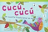 img - for Cuc , cuc : Un cuento tradicional de M xico (Cuckoo, Cuckoo: A Folktale from Mexico) (Fiction Readers) (Spanish Edition) book / textbook / text book