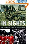 In Sights: The Story of a Welsh Guard...