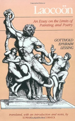 Laocoon: An Essay on the Limits of Painting and Poetry...