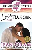 img - for Love and Danger: A Beach Reads Billionaire Bodyguard Contemporary Romance (Book Club Edition) (Summer Sisters Tame the Billionaires) (Volume 4) book / textbook / text book