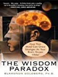 The Wisdom Paradox: How Your Mind Can...
