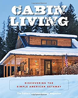 Book Cover: Cabin Living: Discovering the Simple American Getaway