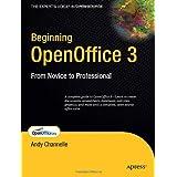 Beginning OpenOffice 3: From Novice to Professional (Beginning: From Novice to Professional) ~ Andy Channelle