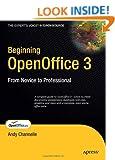 Beginning OpenOffice 3: From Novice to Professional (Beginning: From Novice to Professional)