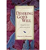 img - for [ DESIRING GOD'S WILL: EMBRACING GOD'S PASSION FOR ETHNIC DIVERSITY ] By Benner, David G ( Author) 2005 [ Paperback ] book / textbook / text book