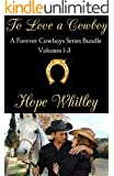To Love a Cowboy: Forever Cowboys Series Box Set