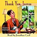 Thank You, Jeeves (       UNABRIDGED) by P.G. Wodehouse Narrated by Jonathan Cecil