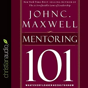 Maxwell's Leadership Series: Mentoring 101 | [John C. Maxwell]
