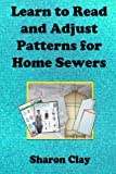 img - for Learn to Read and Adjust Patterns For Home Sewers: Learn the Ins and Outs of Printed Patterns (Learn to Sew) book / textbook / text book